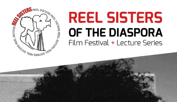 Sponsored Love: Reel Sisters Celebrates 17 years with 30 Films by Women of Color!